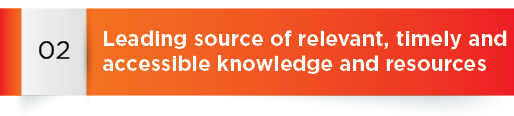 Strategic goals 2: Leading source of relevant, timely and accessible knowledge and resources