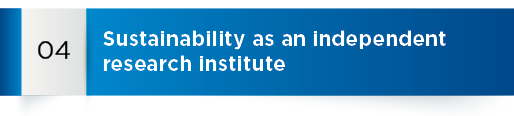 Strategic goals 4: Sustainability as an independent research institute.